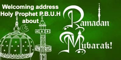 Welcoming address Holy Prophet P.B.U.H about Ramadan